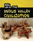 Image for Daily life in the Indus Valley civilization