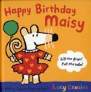 Image for Happy Birthday, Maisy  : lift the flaps! Pull the tabs!