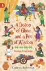 Image for A dollop of ghee and a pot of wisdom  : stories from India