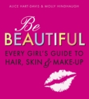 Image for Be beautiful  : every girl's guide to hair, skin & make-up