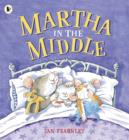 Image for Martha in the middle