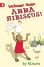 Image for Welcome home, Anna Hibiscus!