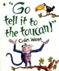 "Image for ""Go tell it to the toucan!"""