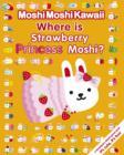 Image for Where is Strawberry Princess Moshi?