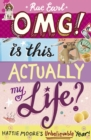 Image for OMG! Is this actually my life?  : Hattie Moore's unbelievable year!