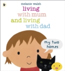 Image for Living with mum and living with dad  : my two homes