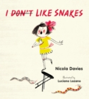 Image for I don't [scored out] like snakes