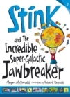 Image for Stink and the incredible super-galactic jawbreaker