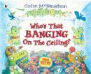 Image for Who's that banging on the ceiling?