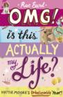 Image for OMG! Is this actually my life?: Hattie Moore's unbelievable year!