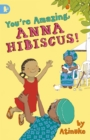 Image for You're amazing, Anna Hibiscus!