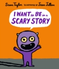 Image for I want to be in a scary story
