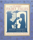 Image for Classic fairy tales  : twelve enchanting stories