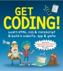Image for Get coding!  : learn HTML, CSS & Javascript to build a website, app & game