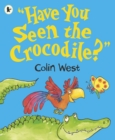 "Image for ""Have you seen the crocodile?"""