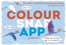 Image for Colour, Snap, App! : My First Animated Colouring Book