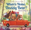 Image for Where's home, Daddy Bear?