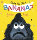 Image for Would you like a banana?