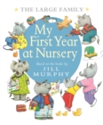 Image for The Large Family: My First Year at Nursery