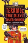 Image for Terrible true tales from the Tower of London