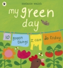 Image for My green day  : 10 green things I can do today