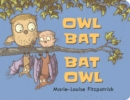 Image for Owl bat bat owl