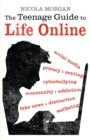 Image for The teenage guide to life online