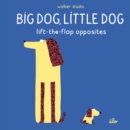 Image for Big dog, little dog  : lift-the-flap opposites