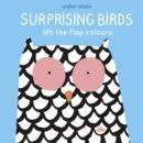 Image for Surprising birds  : lift-the-flap colours