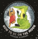 Image for How to be on the moon