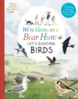 Image for We're Going on a Bear Hunt: Let's Discover Birds