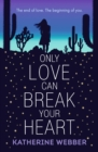 Image for Only love can break your heart