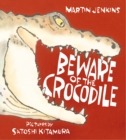 Image for Beware of the crocodile
