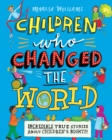 Image for Children who changed the world