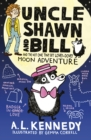 Image for Uncle Shawn and Bill and the not one tiny bit lovey-dovey moon adventure