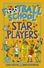 Image for Football school star players: 50 inspiring stories of true football heroes