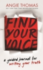 Image for Find Your Voice : A Guided Journal for Writing Your Truth
