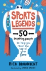 Image for Sports legends  : 50 inspiring people to help you reach the top of your game