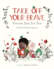 Image for Take off your brave  : poems just for you