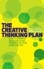 Image for The creative thinking plan  : how to generate ideas and solve problems in your work and life