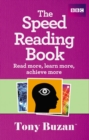 Image for The speed reading book  : read more, learn more, achieve more