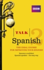 Image for Talk Spanish 2 Enhanced eBook (with audio) - Learn Spanish with BBC Active: The bestselling way to improve your Spanish
