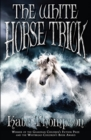Image for The white horse trick