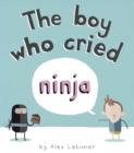 Image for The boy who cried ninja
