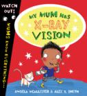 Image for My mum has x-ray vision