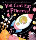 Image for You can't eat a princess!