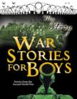 Image for War stories for boys  : stories from the Second World War