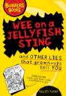 Image for Wee on a jellyfish sting and other lies that grown-ups tell you