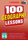 Image for 100 geography lessons  : plan and teach the 2014 curriculumYears 5-6
