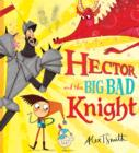 Image for Hector and the big bad knight